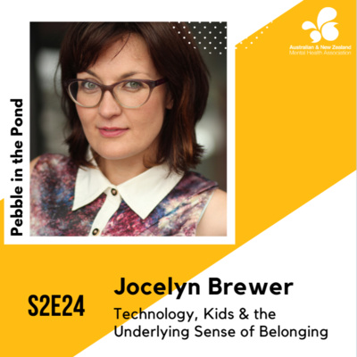 S2:E24 | Jocelyn Brewer: Technology, Kids & the Underlying Sense of Belonging