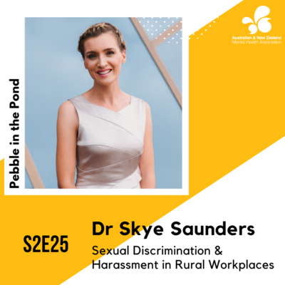 S2:E25   Dr Skye Saunders: Sexual Discrimination & Harassment in Rural Workplaces