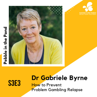 S3:E3 | Dr Gabriele Byrne: How to Prevent Problem Gambling Relapse
