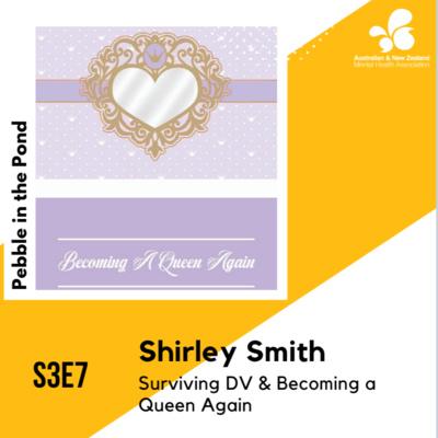 S3:E7 | Shirley Smith: Surviving DV & Becoming a Queen Again