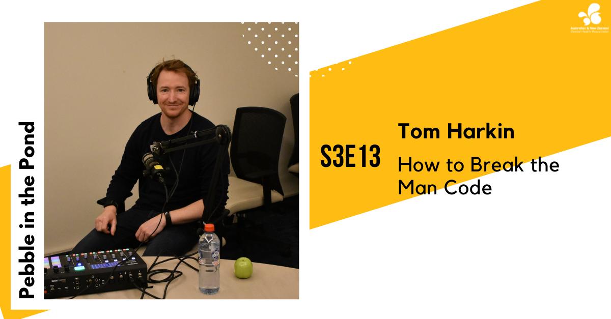 S3:E13 | Tom Harkin: How to Break the Man Code
